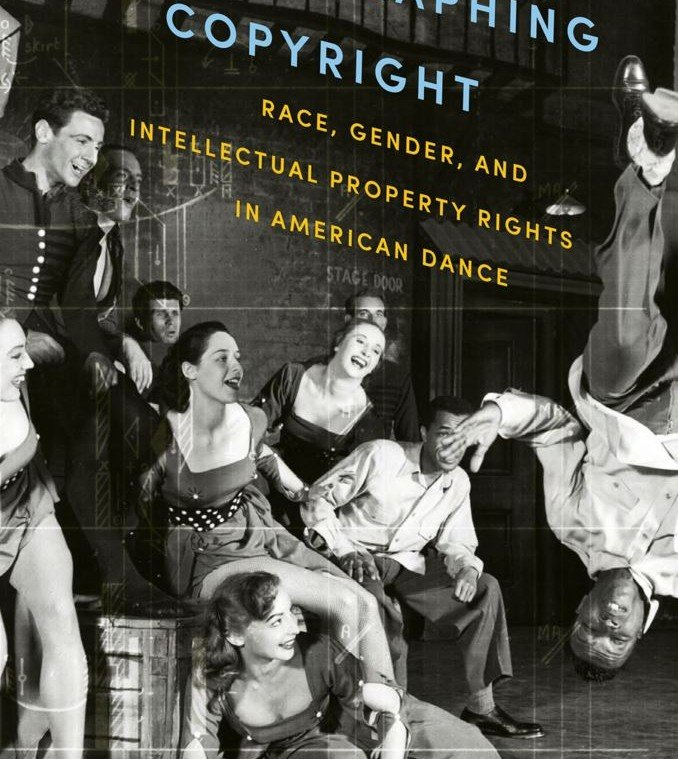 Intellectual Property Rights: Choreographing Copyright: Race, Gender And Intellectual